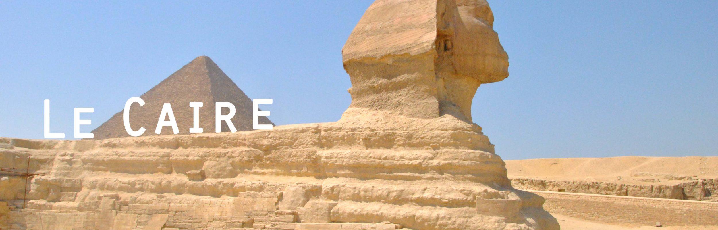 Le Caire et ses pyramides, fin de notre voyage en Egypte