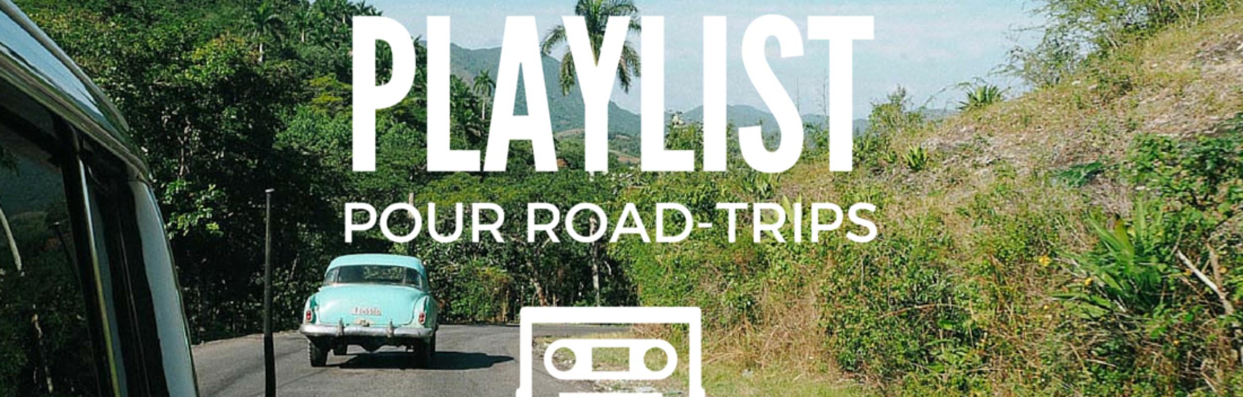 La playlist parfaite pour partir en road-trip !