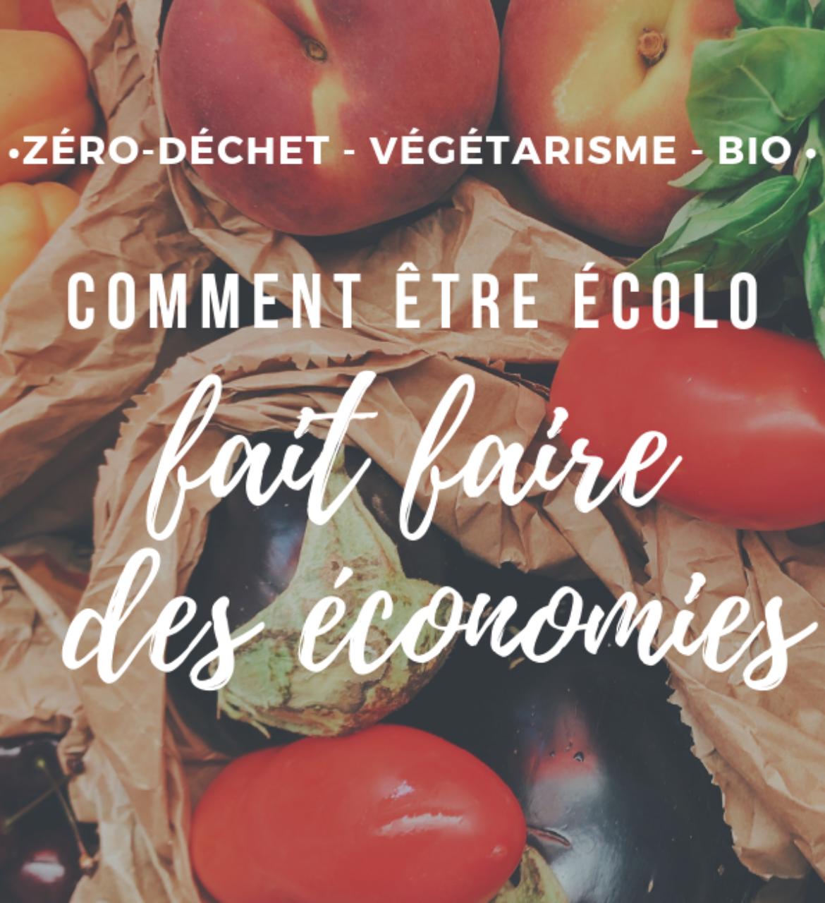 Mode de vie zéro-déchet, végétarien, fait-maison, 100% bio ou comment être écolo fait faire des économies