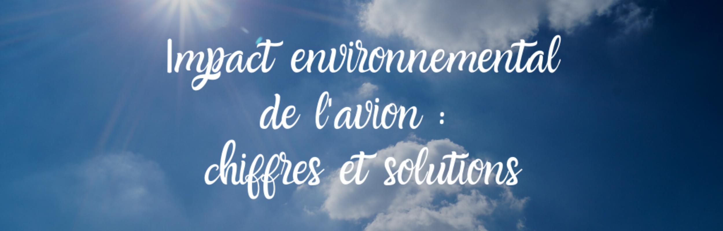 Impact environnemental de l'avion : chiffres et solutions